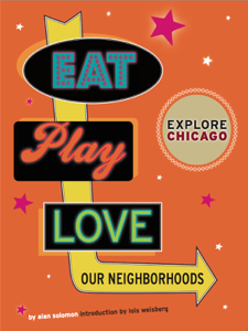 Explore Chicago: Eat. Play. Love. Our Neighborhoods Book Review