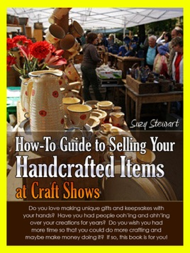‎How-To Guide to Selling Your Handcrafted Items At Craft Shows