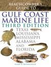 Beachcombers Guide To Gulf Coast Marine Life - Third Edition