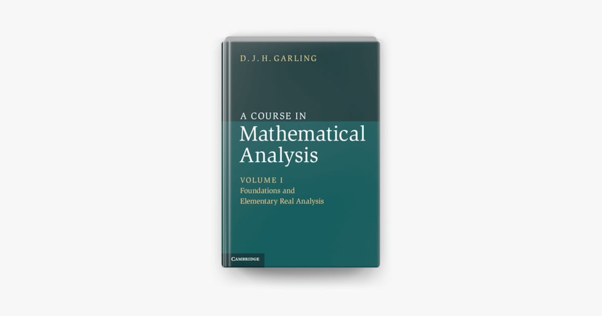 A Course In Mathematical Analysis Volume 1 Foundations And Elementary Real Analysis In Apple Books
