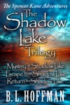 The Shadow Lake Trilogy The Spencer Kane Adventures