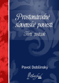 Prostonárodné slovenské povesti (Tretí zväzok)