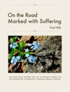 On The Road Marked With Suffering
