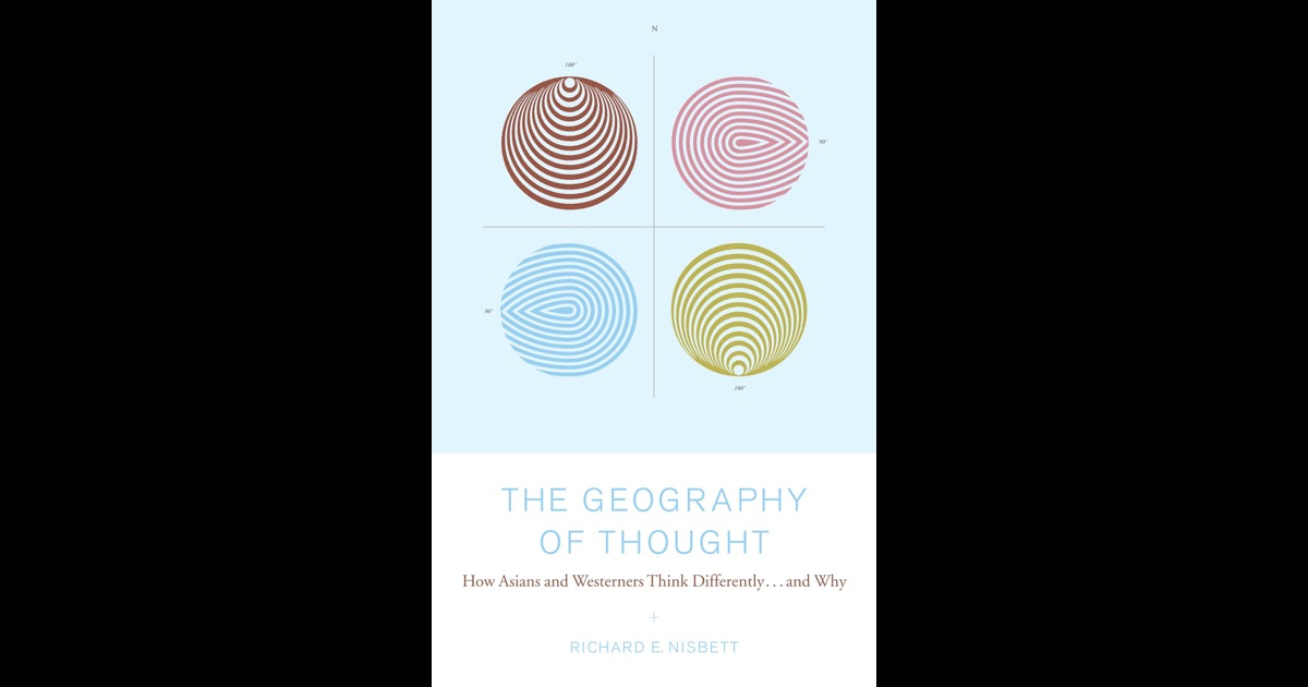the geography of thought by richard If you are searching for a ebook the geography of thought: how asians and westerners think differently and why by richard e nisbett in pdf form, then.