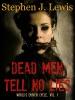 Dead Men Tell No Lies