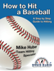 Mike Huber - How to Hit a Baseball г'ўгѓјгѓ€гѓЇгѓјг'Ї