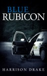 Blue Rubicon Detective Lincoln Munroe Book 2