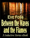 Between The Waves And The Flames
