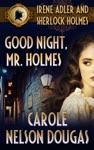Good Night Mr Holmes With Bonus AC Doyle Short Story A Scandal In Bohemia