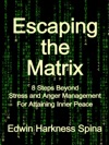 Escaping The Matrix 8 Steps Beyond Stress And Anger Mangement For Attaining Inner Peace