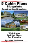 5 Cabin Plans Blueprints Construction Drawings With Links To Print Plans For Permits