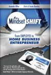 The Mindset Shift From Employee To Home Business Entrepreneur
