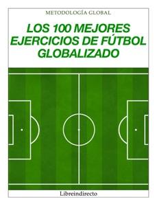 Los 100 mejores ejercicios de fútbol globalizado Book Cover