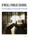 ONeill Public School An Exemplary Learning Environment