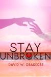 Stay Unbroken