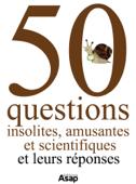 50 questions insolites, amusantes et scientifiques