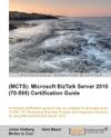 MCTS Microsoft BizTalk Server 2010 70-595 Certification Guide