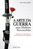 A Arte da Guerra para Mulheres Bem-sucedidas Book Cover