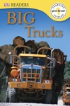DK Readers L0 Big Trucks Enhanced Edition