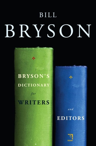 Bill Bryson - Bryson's Dictionary for Writers and Editors