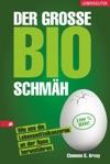 Der Groe Bio-Schmh