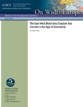 The East-West Black Sea / Caspian Sea Corridor in the Age of Uncertainty