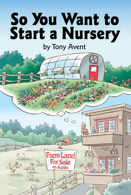 So You Want to Start a Nursery - Tony Avent book