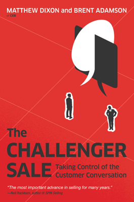 The Challenger Sale - Matthew Dixon & Brent Adamson book