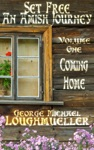 An Amish Journey - Set Free - Volume 1- Coming Home