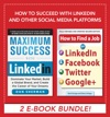 How To Succeed With LinkedIn And Other Social Media Platforms