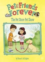 Pet Friends Forever: The Pet Store Pet Show
