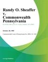 Randy O Sheaffer V Commonwealth Pennsylvania