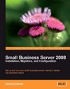 Small Business Server 2008  Installation Migration And Configuration