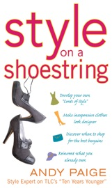 Style On A Shoestring Develop Your Cents Of Style And Look Like A Million Without Spending A Fortune