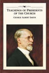 Teachings Of The Presidents Of The Church George Albert Smith