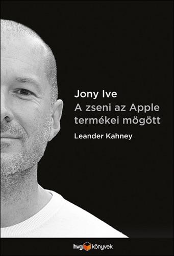 Jony Ive - A zseni az Apple termékei mögött