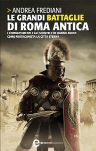 Le grandi battaglie di Roma antica Book Cover