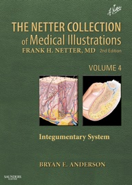 The Netter Collection Of Medical Illustrations Integumentary System E Book