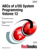 ABCs of z/OS System Programming Volume 12