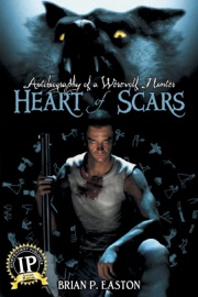 HEART OF SCARS (AUTOBIOGRAPHY OF A WEREWOLF HUNTER BOOK 2)