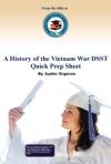 A History Of The Vietnam War DSST Quick Prep Sheet