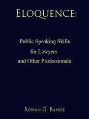 Eloquence: Public Speaking Skills for Lawyers and Other Professionals