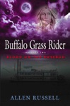 BUFFALO GRASS RIDER - Episode Two Blood On The Rosebud