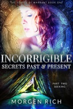 Incorrigible: Secrets Past & Present - Part Two / Seeking (Staves Of Warrant)