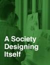A Society Designing Itself