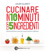 Cucinare in 10 minuti con 5 ingredienti