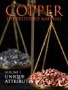 Copper The Preferred Material  Volume 2 Unique Attributes