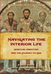 Navigating The Interior Life Spiritual Direction And The Journey To God