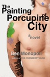 The Painting Of Porcupine City A Novel
