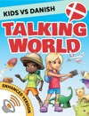 Kids Vs Danish Talking World Enhanced Version